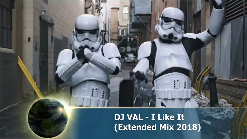 DJ VAL - I Like It (Extended Mix 2018)