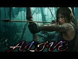 GMV - Alive. Shadow of the Tomb Raider. Papa Roach - Alive
