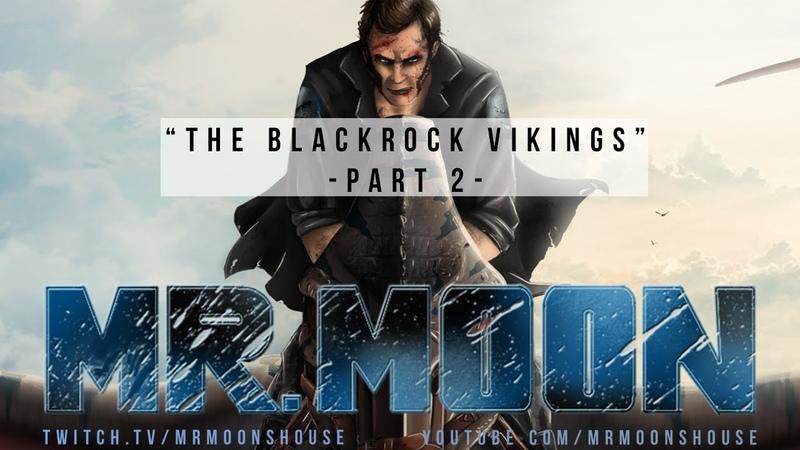 Mr. Moon: The Blackrock Vikings -PART 2- Ark Survival Evolved