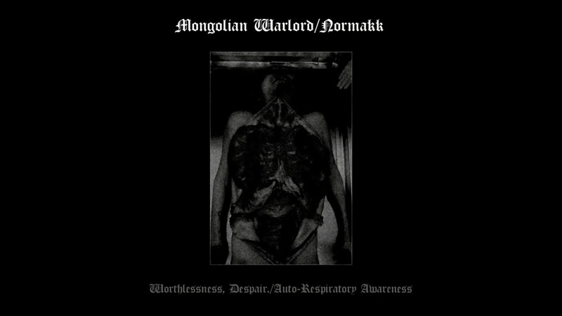 Mongolian WarlordNormakk - Worthlessness, Despair.Auto-Respiratory Awareness (Demo 2018)