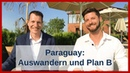 Paraguay im Interview: Auswandern, Plan B und hohes passives Einkommen