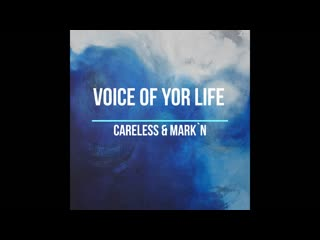 Careless & Mark`n - Voice of your Life