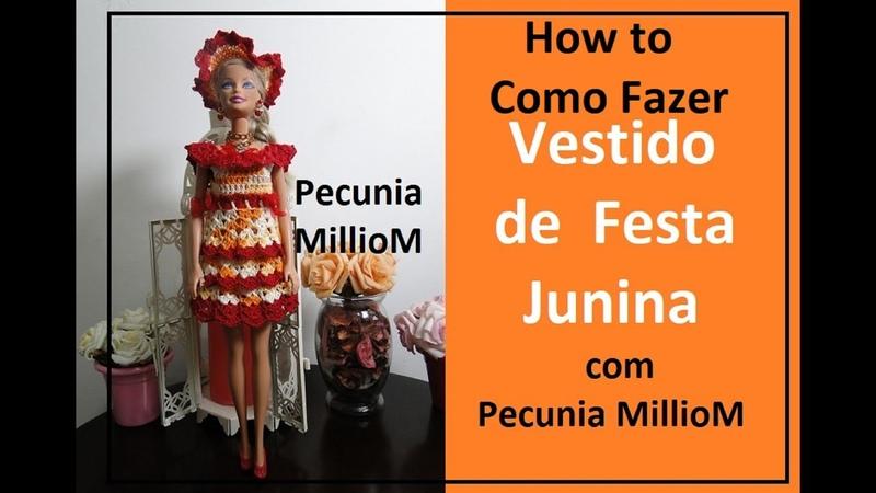 Como Fazer Vestido de Festa Junina Quadrilha de Crochê Para Barbie Passo a Passo Com Pecunia MillioM