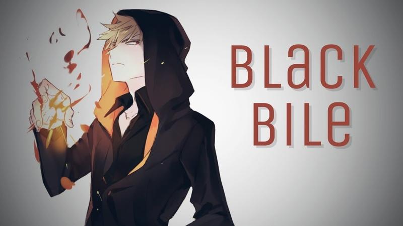 ♪ Nightcore Black Bile