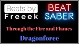 Beat Saber Custom Through the Fire and Flames Dragonforce Beats by Freeek
