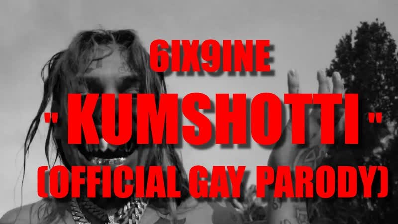 6IX9INE - Kumshotti (OFFICIAL PARODY OF GOTTI)