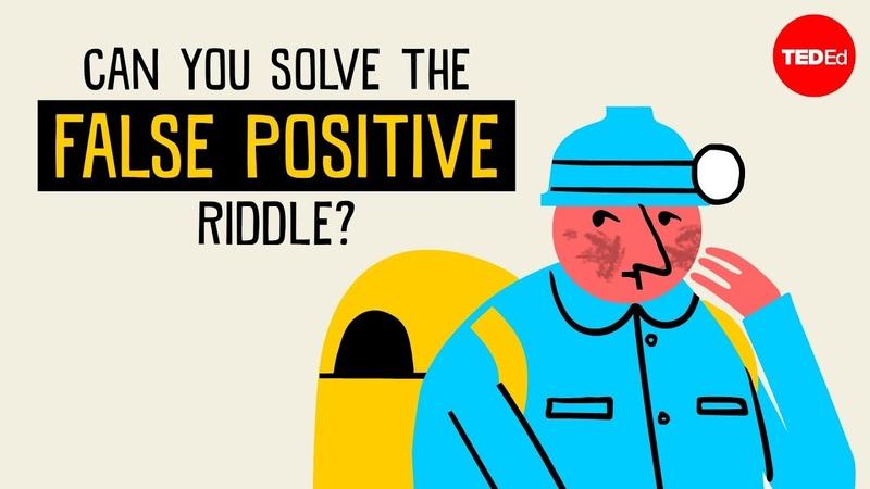 Can you solve the false positive riddle - Alex Gendler