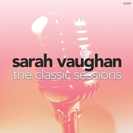 Sarah Vaughan альбом The Classic Sessions