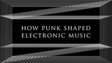 How punk shaped electronic music Resident Advisor