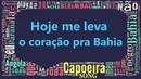 Hoje me leva o coração pra Bahia (Voador, Capoeira Nago)