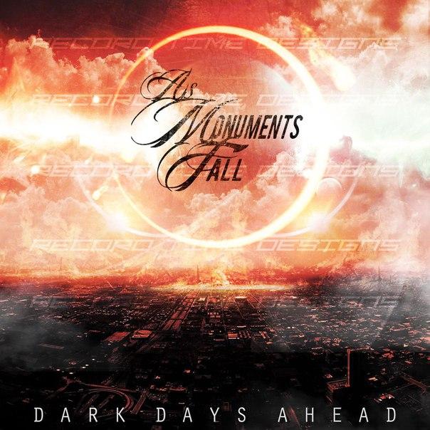 As Monuments Fall - Dark Days Ahead (2016)