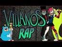 VILLANOS RAP - Villainous Black Hat, Demencia, Dr. Flug y 5.0.5 Zoiket