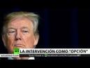 Trump afirma que la intervención militar en Venezuela es una opción NOTICIERO 03.02.2019