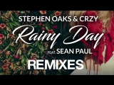 Stephen Oaks CRZY Feat. Sean Paul - Rainy Day (Nicola Fasano Remix)