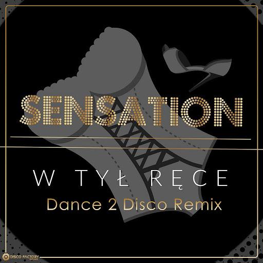 Sensation альбом W tył ręce (Dance 2 Disco Remix)