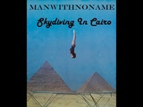 Man With No Name - Skydiving In Cairo HQ MWNN Goa Mix 99