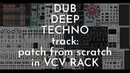 How to Make Dub Techno (Deep Techno) with Modular synth (VCV Rack Tutorial)