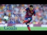 Lionel Messi | All Free KIck Goals | 2008/2014