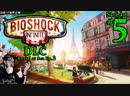 BioShock Infinite DLC Ep.2 Pro PCMax 5th Stream