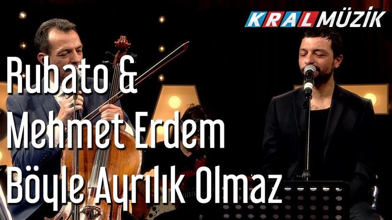 Böyle Ayrılık Olmaz - Rubato Mehmet Erdem
