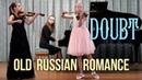 Somnenije (Doubt). Old Russian Romance (M.Glinka). Violin duo