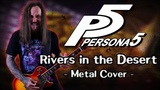 Persona 5 - Rivers in the Desert (Metal cover by Skar Productions)