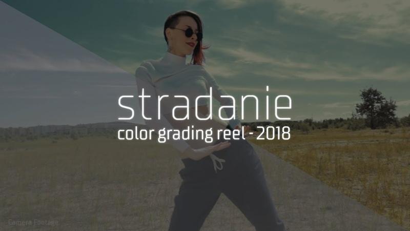 Stradanie   Color Grading Reel 2018