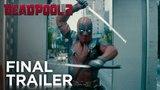 Deadpool 2 The Final Trailer