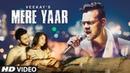 Mere Yaar by Veekay Ft Niti Taylor Veen Ranjha Full Official HD Video 2018 T-Series