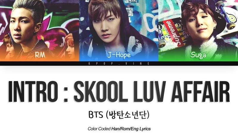 BTS (방탄소년단) – INTRO SKOOL LUV AFFAIR [Color coded Han|Rom|Eng lyrics]