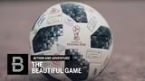 The Beautiful Game 14 Days, 14 Countries, 4 Champions, Millions of Fans, 1 Ball (World Cup 2018)