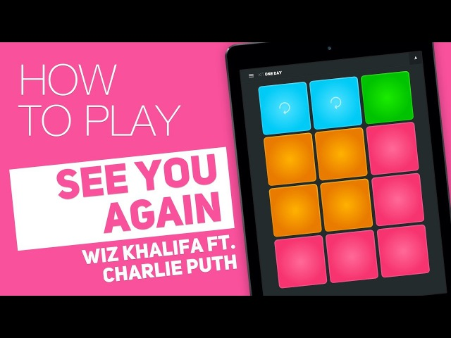 How to play: SEE YOU AGAIN (Wiz Khalifa ft. Charlie Puth) - SUPER PADS - One day Kit
