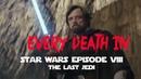 EVERY DEATH IN #134 Star Wars: Episode VIII - The Last Jedi (2017)