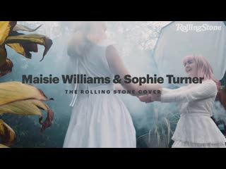 Maisie Williams and Sophie Turner The Rolling Stone Cover