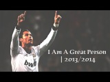 Cristiano Ronaldo - Best Skills - I Am A Great Person | 2013/2014