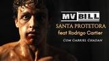 MV BILL - SANTA PROTETORA - Feat. Rodrigo Cartier (Prod. Insane Tracks)