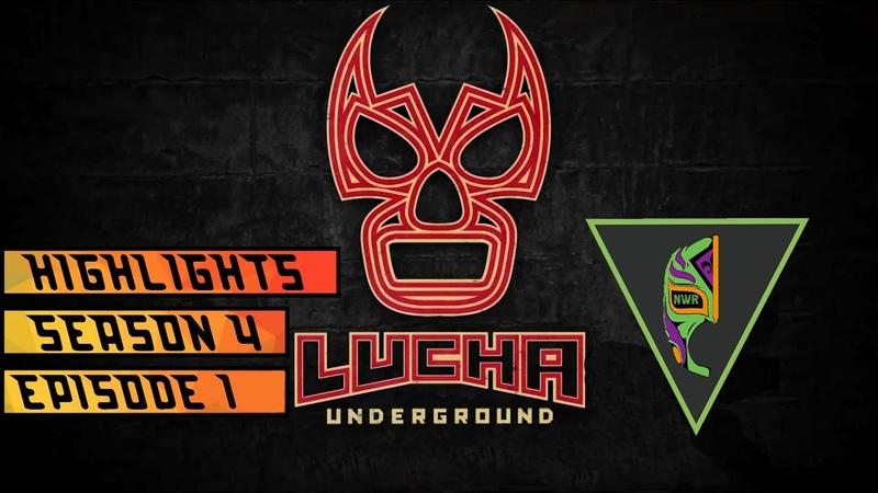 NWR Highlights | Lucha Underground | Season 4 Episode 1