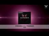 Vision X &amp Thanac - Run Out 01.02.2019