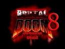 Brutal Doom v.21 (Black Metal) 8 [map31/32] прохождение и комментарии