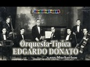 EDGARDO DONATO - 4 GRANDES TANGOS - AÑO 1929 - AGUA SERENA/MOCITO RANA/JURAMENTO/NO ES PA TANTO