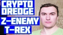 CRYPTODREDGE 0.14.0 / Z-ENEMY 1.27 / T-REX 0.8.5