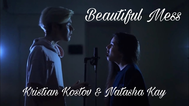 Beautiful mess - Kristian Kostov Natasha Kay
