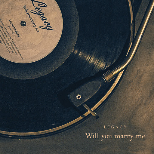 Legacy альбом Will You Marry Me