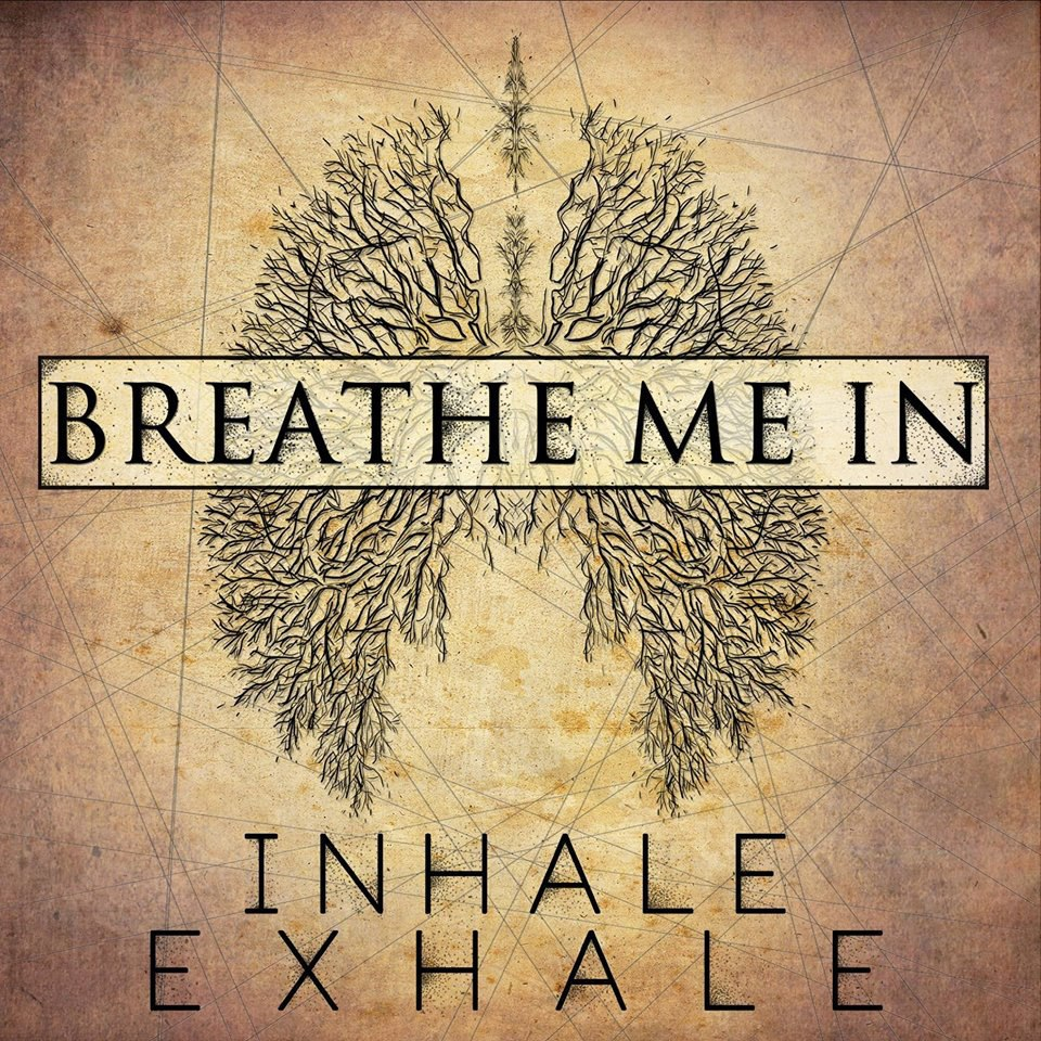 Breathe Me In - Inhale Exhale [EP] (2015)