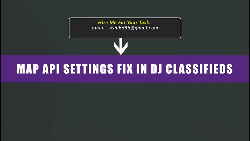 Map Locations Api Settings Fix in DJ Classifieds