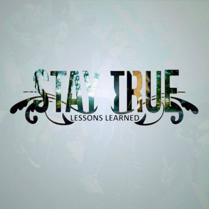 Stay True - Lessons Learned (2016)