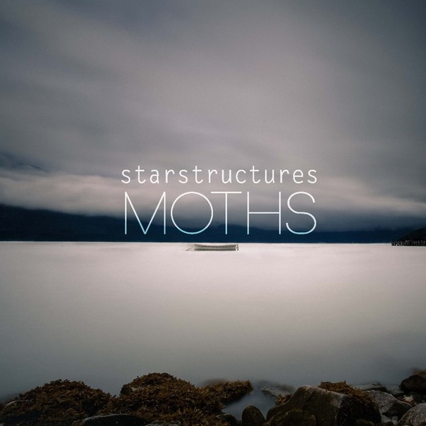starstructures - MOTHS(EP) (2012)