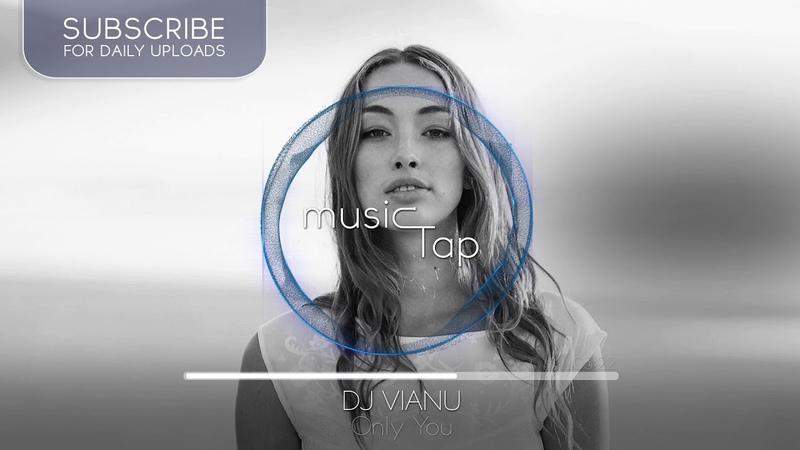 DJ Vianu - Only You