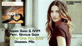 Roger Shah &amp RAM Feat. Natalie Gioia - For The One You Love (Original Mix)