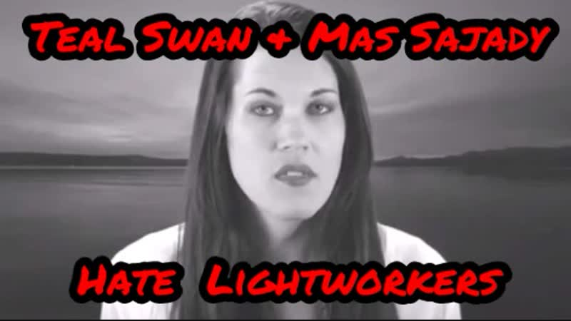 Teal Swan Mas Sajady Hate Lightworkers -- Satanically Bent Sleazy Sex Gurus